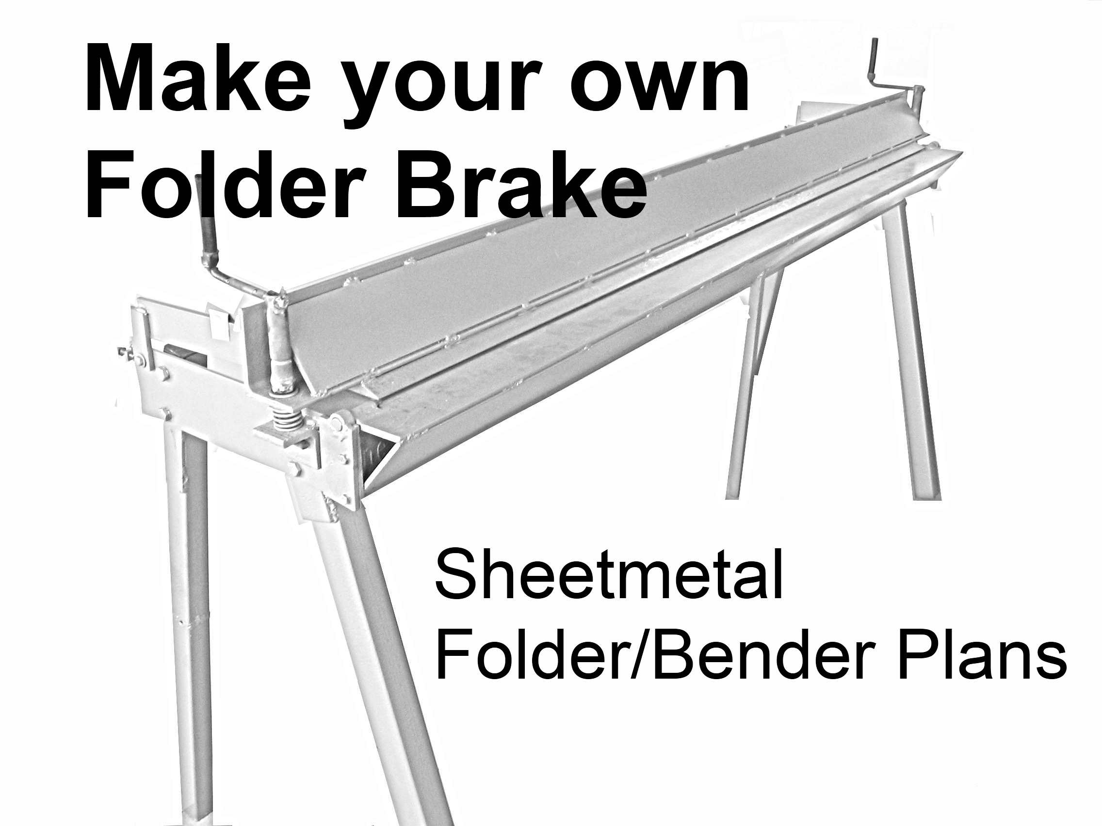 Sheetmetal Folder Bender Brake Plans Plans For U
